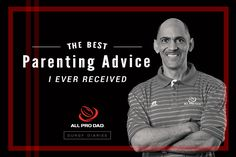 What is the best parenting advice you have ever received? All Pro Dad Spokesman Tony Dungy explains the best advice he received.