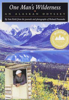 One Man's Wilderness: An Alaskan Odyssey. Richard Proenneke.