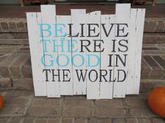 "Aqua ""Be the Good"" hand painted reclaimed wood sign"