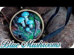 { TUTORIEL } - BLUE MUSHROOMS - Nature Miniature. - YouTube