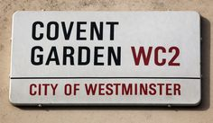 A road sign denotes Covent Garden on February 2012 in London, England. Gentlemans Club, Preston Market, Old Street, Garden Images, Vintage London, London Street, Covent Garden, Street Signs, Westminster
