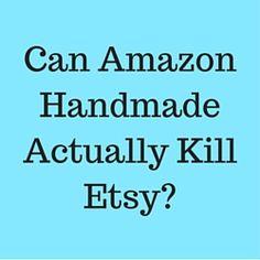 Can Amazon Handmade Actually Kill Etsy?  http://www.craftmakerpro.com/business-tips/can-amazon-handmade-actually-kill-etsy/