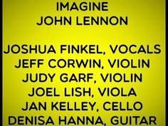 IMAGINE BY JOHN LENNON   JOSHUA FINKEL, VOCALS and the DJ's Imagine John Lennon, The Dj, Optimism, Acting, Concert, Projects, Log Projects, Blue Prints, Concerts