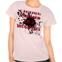 Oilfield Shirts Caution Married to a Roughneck