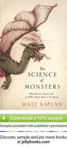The Science of Monsters: Why Monsters Came to Be and What Makes Them So Terrifying | Matt Kaplan