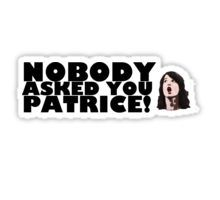 Nobody asked you Patrice! Sticker