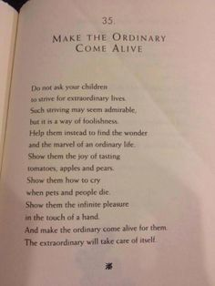 ... making the ordinary come alive each and every day ♥..the extraordinary will take care of itself♥