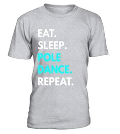 """# Eat Sleep Pole Dance Repeat t-shirt - Pole Dancing Tees .  Special Offer, not available in shops      Comes in a variety of styles and colours      Buy yours now before it is too late!      Secured payment via Visa / Mastercard / Amex / PayPal      How to place an order            Choose the model from the drop-down menu      Click on """"Buy it now""""      Choose the size and the quantity      Add your delivery address and bank details      And that's it!      Tags: Funny and motivational…"""