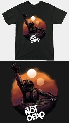 >Boba Fett Is Not Dead T Shirt. Star Wars meets Evil Dead in this brilliant piece of art. Fett is back from the pit! Movie T Shirts, Tee Shirts, Unique T Shirt Design, Star Wars Tshirt, Tee Shirt Designs, Star Wars Characters, Boba Fett, Movies Showing, Clothing Items