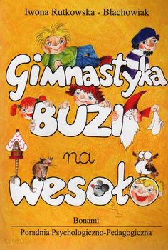 Gimnastyka buzi na wesoło, I. Rutkowska - Błachowiak Logo Nasa, Speech Therapy, Kids And Parenting, Hand Lettering, Snoopy, Teacher, Education, Comics, Reading
