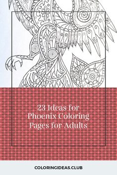 23 Ideas for Phoenix Coloring Pages for Adults . Coloring pages are no more just for youngsters. Coloring books are marketing well in the grown-up market. Detailed Coloring Pages, Fairy Coloring Pages, Adult Coloring Book Pages, Free Coloring Pages, Printable Coloring Pages, Coloring Books, Punched Tin Patterns, Tattoo T Shirts, Bird Drawings