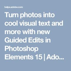 Turn photos into cool visual text and more with new Guided Edits in Photoshop Elements 15 | Adobe Photoshop Elements tutorials