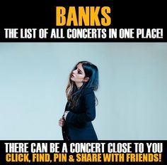 Banks in your city! Concerts dates & tickets. #music, #show, #concerts, #events, #tickets, #Banks, #rock, #tix, #songs, #festival, #artists, #musicians, #popular,  Banks