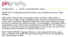 PinGraphy: allows you to schedule pins (Hootsuite needs to add Pinterest!)