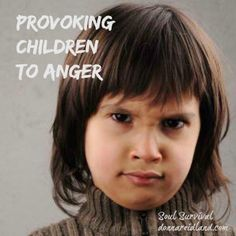 """Angry Children, Hypocrisy & the Armor of God"" October 5 - Angry children—we see them in the grocery store, in the schoolyard, on the news, and possibly in our own homes. While all of us, including children, are responsible for our choices, as parents we're warned not to provoke our children to anger (Eph. 6.4). One way we do is through hypocrisy, telling them one thing while doing another. Before you proclaim your innocence consider today's reading in Ephesians."