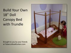 """18"""" Doll Trundle Bed With Canopy Woodworking Plans And Instructions"""