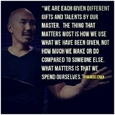 Gifts and Talents - Francis Chan Quotable Quotes, Faith Quotes, Wisdom Quotes, Bible Quotes, Quotes To Live By, Bible Verses, Me Quotes, Strong Quotes, Change Quotes