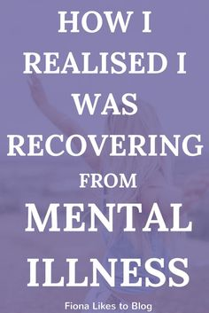How I realised I was in recovery from mental illness, depression