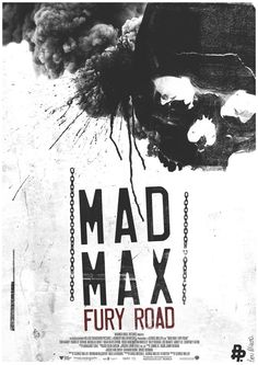 """Mad Max - Fury Road - Ben McLeod ----  Poster Posse Project #15 Embraces The Insanity Of """"Mad Max: Fury Road"""""""