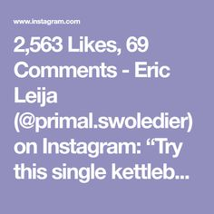 "2,563 Likes, 69 Comments - Eric Leija (@primal.swoledier) on Instagram: ""Try this single kettlebell workout 👊🏽💪🏽🔥@onnit @jenamays • EricLeija.com is live! Check out my…"""