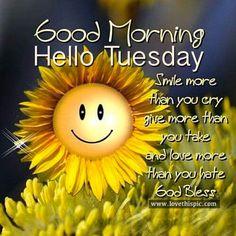 Good Morning, Hello Tuesday