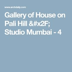 Gallery of House on Pali Hill / Studio Mumbai - 4