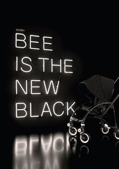 BEE IS THE NEW BLACK