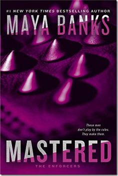 On My Radar: Mastered (The Enforcers #1) by Maya Banks Coming Soon - Releases December 29, 2015