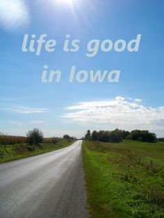 Life is good in Iowa