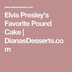 Elvis Presley's Favorite Pound Cake   DianasDesserts.com