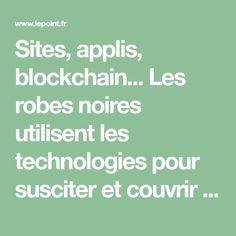 Sites, applis, blockchain... Les robes noires utilisent les technologies pour susciter et couvrir tous les besoins de droit. Illustrations.