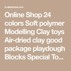 polymer modeling clay on sale at reasonable prices, buy 24 colors Soft polymer Modelling Clay toys Air-dried clay good package playdough Blocks Special Toys DIY polymer clay from mobile site on Aliexpress Now! Modelling Clay, Air Dry Clay, Diy Toys, Things To Buy, Polymer Clay, Packaging, Colors, Shop, Colour