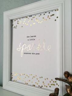 Sparkle quote print handmade foil print; she leaves a little sparkle wherever she goes; turquoise foil; green foil; gold foil; silver foil;