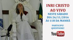 INRI CRISTO AO VIVO NO YOUTUBE 26/11/2016