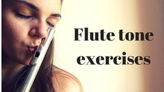 Flute tone exercises: tips for bad tone days!