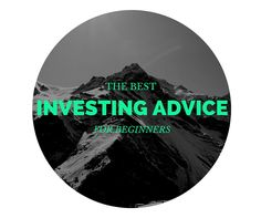 The best investing advice for beginners from 13 personal finance experts.