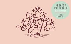 Thanksgiving desktop background by Lily & Val Desktop Backgrounds, Wallpapers, Lily And Val, Business Planner, Memorable Gifts, Give Thanks, Hand Lettering, How To Memorize Things, November