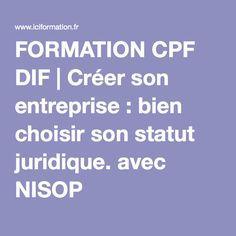 FORMATION CPF DIF | Créer son entreprise : bien choisir son statut juridique. avec NISOP