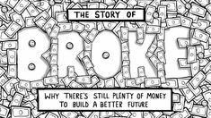 The Story of Broke- We are not broke we just need to demand that our money is spent wisely - We need big industry out of politics - Watch and then connect with me and I'll let you know what I am doing and what I am supporting from virtual healthcare through New Medicine Foundation to community building and support and even in the political arena.  donna.appel@newmedicinefoundation.com