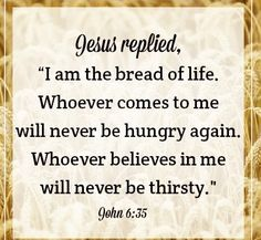 """I am the bread of life!""  #Jesus #faith #inspiration #life"