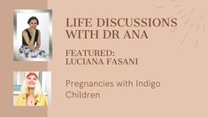 Life Discussions with Dr Ana - Featured Luciana Fasani: Pregnancies with... Dealing With Guilt, Indigo Children, Online Coaching, Your Voice, Emotional Intelligence, Personal Development, Self, Social Media, Words