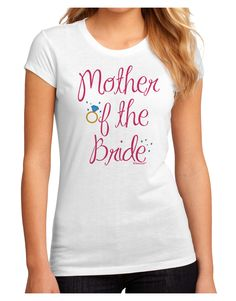TooLoud Mother of the Bride - Diamond - Color Juniors Sublimate Tee