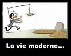 La vie moderne...