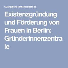 Existenzgründung und Förderung von Frauen in Berlin: Gründerinnenzentrale