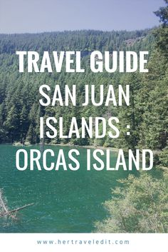 Her Travel Edit : Detailed Guide to a Weekend on Orcas Island, largest of the San Juan Islands Lopez Island, Travel Usa, Travel Tips, Travel Destinations, Oregon Travel, Beach Travel, Canada Travel, Budget Travel, Orcas Island
