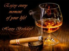 Happy Birthday Card with Brandy and Cigar Happy Birthday Whiskey, Happy Birthday Cocktail, Birthday Wishes For Kids, Happy Birthday For Him, Happy Birthday Wishes Images, Happy Birthday Celebration, Birthday Cheers, Happy Birthday Pictures, Happy Birthday Greeting Card
