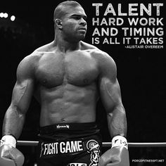 Alistair Overeem, UFC, Talent, Hard Work, Timing, MMA, Motivation, Fitness, Force Fitness, Quotes, Wisdom, Gym, Muscles, Weight lifting, Competition, Kickboxing, K-1,