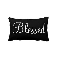 Blessed - black and white pillow for the bedroom. Sweet Dreams.