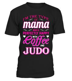 """# Cool Mama Perfectly Happy With Coffee And Judo T-Shirt .  Special Offer, not available in shops      Comes in a variety of styles and colours      Buy yours now before it is too late!      Secured payment via Visa / Mastercard / Amex / PayPal      How to place an order            Choose the model from the drop-down menu      Click on """"Buy it now""""      Choose the size and the quantity      Add your delivery address and bank details      And that's it!      Tags: Bound to become a favourite…"""