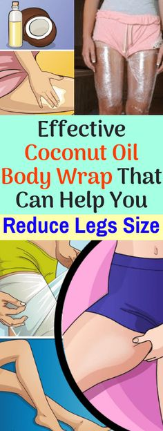 Effective coconut oil body wrap that can help you reduce legs size - body wraps are Coconut Oil Cellulite, Cellulite Scrub, Cellulite Remedies, Reduce Cellulite, Cellulite Wrap, Coconut Oil Weight Loss, Coconut Oil Uses, Benefits Of Coconut Oil, Home Body Wraps